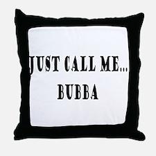 Call Me Bubba Throw Pillow