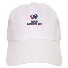 81 years and loving it Baseball Cap