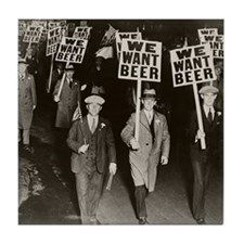 We Want Beer! Prohibition Protest Tile Coaster