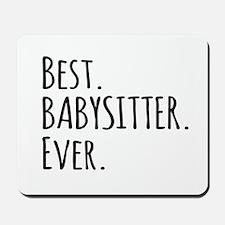 Best Babysitter Ever Mousepad