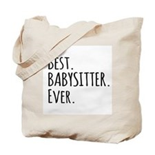 Best Babysitter Ever Tote Bag