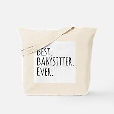 Best Babysitter Ever Tote Bag