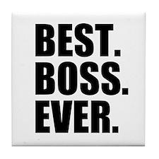 Best Boss Ever Tile Coaster