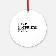 Best Boyfriend Ever Ornament (Round)