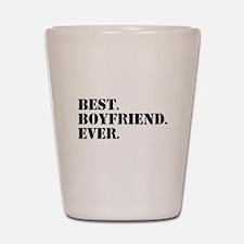 Best Boyfriend Ever Shot Glass