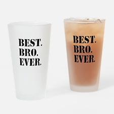 Best Bro Ever Drinking Glass