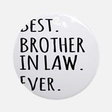 Best Brother in Law Ever Ornament (Round)