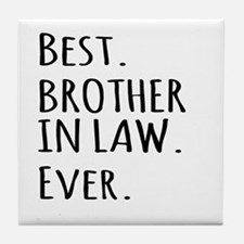 Best Brother in Law Ever Tile Coaster