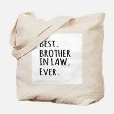 Best Brother in Law Ever Tote Bag