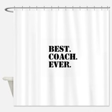 Best Coach Ever Shower Curtain