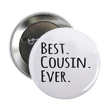 "Best Cousin Ever 2.25"" Button"