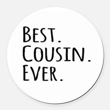 Best Cousin Ever Round Car Magnet