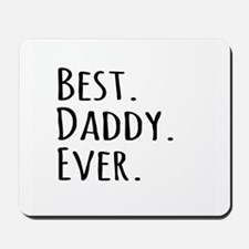 Best Daddy Ever Mousepad