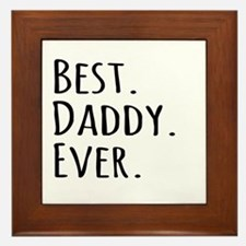 Best Daddy Ever Framed Tile