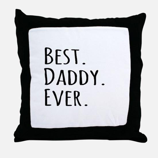 Best Daddy Ever Throw Pillow