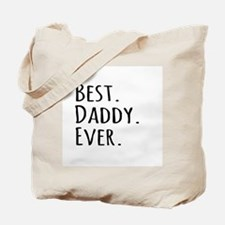 Best Daddy Ever Tote Bag