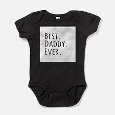 Best Daddy Ever Baby Bodysuit