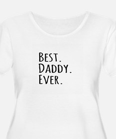 Best Daddy Ever Plus Size T-Shirt