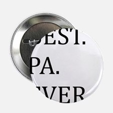"""Best Pa Ever 2.25"""" Button"""