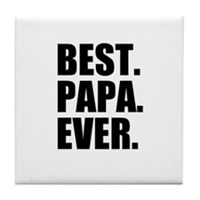 Best Papa Ever Tile Coaster