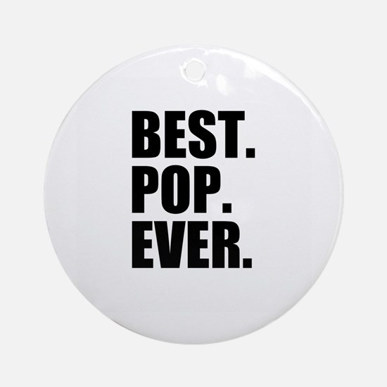 Best Pop Ever Ornament (Round)