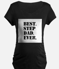 Best Step Dad Ever Maternity T-Shirt