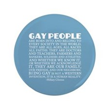 """Gay People Clinton Quote 3.5"""" Button"""