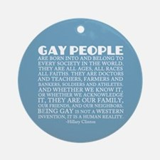 Gay People Clinton Quote Ornament (Round)