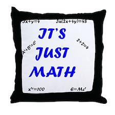 It's Just Math Text Design Education  Throw Pillow