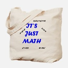 It's Just Math Text Design Education Shir Tote Bag
