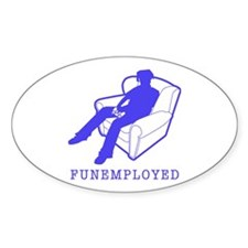 Funemployed Oval Decal