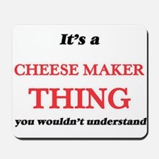 It's and Cheese Maker thing, you wou Mousepad