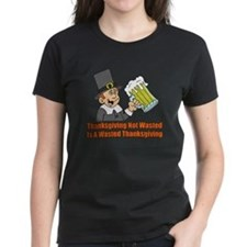 Thanksgiving Not Wasted T-Shirt