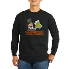 Thanksgiving Not Wasted Long Sleeve T-Shirt