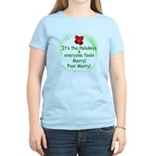 It's the Holidays! Poor Merry! T-Shirt