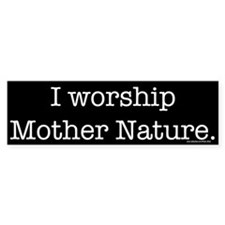 Mother Nature (bumper) Bumper Bumper Sticker