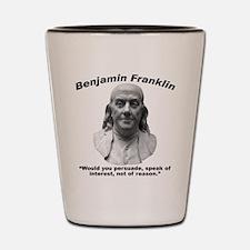 Franklin: Persuade Shot Glass