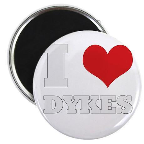 "i love dykes 2.25"" Magnet (10 pack)"