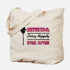 Retired (Happily Ever After) Tote Bag