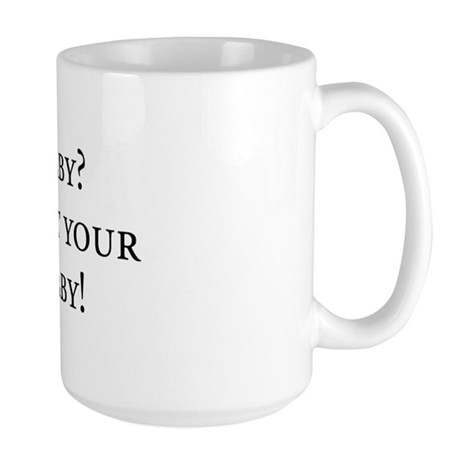 Twins Mom - I laugh at your one baby! Mugs