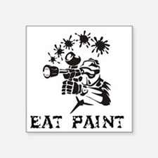 "eat paint Square Sticker 3"" x 3"""