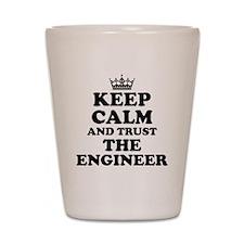 Trust the Engineer Shot Glass