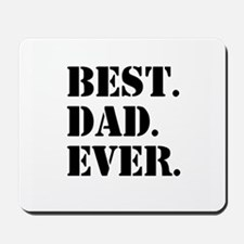 Best Dad Ever Mousepad