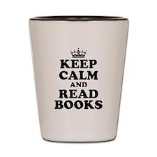Keep Calm Read Books Shot Glass
