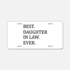 Best Daughter in Law Ever Aluminum License Plate