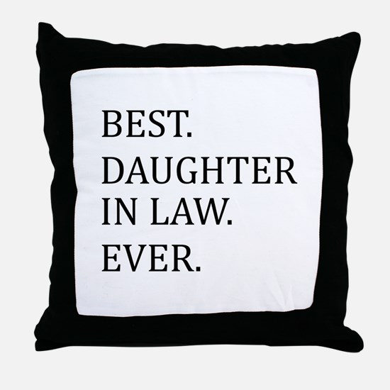 Best Daughter in Law Ever Throw Pillow