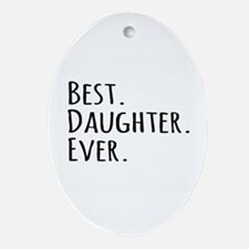 Best Daughter Ever Ornament (Oval)