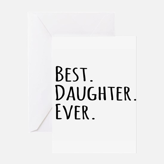 Best Daughter Ever Greeting Cards
