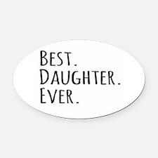Best Daughter Ever Oval Car Magnet