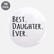 """Best Daughter Ever 3.5"""" Button (10 pack)"""
